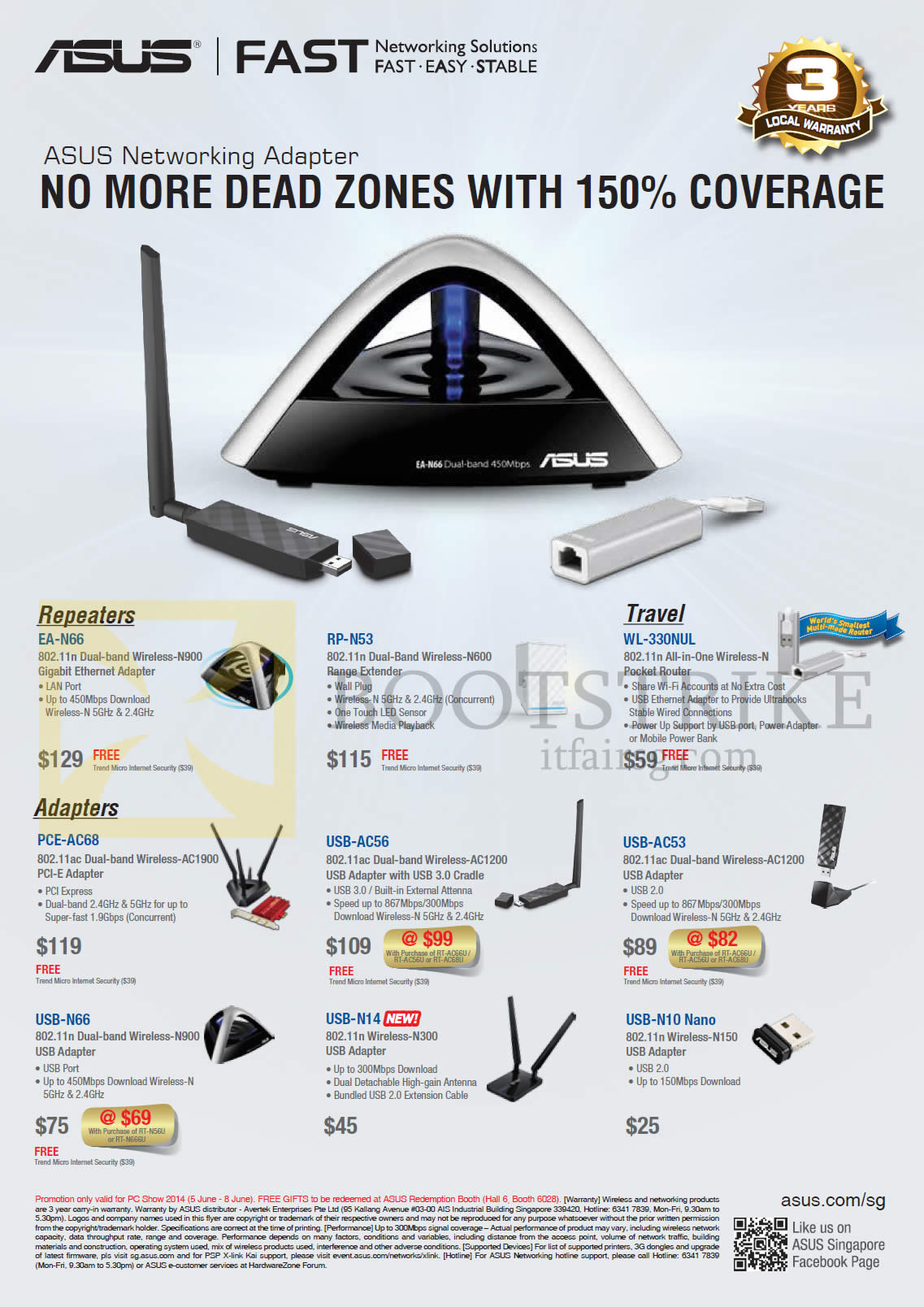 http://cdn.itfairsg.com/pcshow2014/images/ASUS%20Networking%20Wireless%20Repeaters%2C%20Adapters%2C%20EA-N66%2C%20RP-N53%2C%20WL-330NUL%2C%20PCe-AC68%2C%20USB-AC56%2C%20AC53%2C%20N66%2C%20N14%2C%20N10%20Nano.jpg